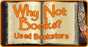 Logo of Why Not Books? Used Book Store