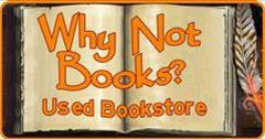 Host at Why Not Books? Used Book Store